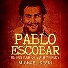 Pablo Escobar: The Hustler of Both Worlds Hörbuch von Michael Klein Gesprochen von: Jim D Johnston