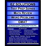 EZ Solutions - Test Prep Series - Math Review - Word Problems - GMAT (Edition: Updated. Version: Revised. 2012) ~ EZ Solutions
