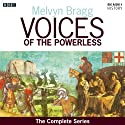 Voices of the Powerless: The Complete Series Radio/TV Program by Melvyn Bragg Narrated by Melvyn Bragg