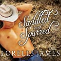 Saddled and Spurred: Blacktop Cowboys, Book 2 (       UNABRIDGED) by Lorelei James Narrated by Scarlet Chase