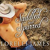 Saddled and Spurred: Blacktop Cowboys, Book 2 | Lorelei James