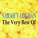 Sarah Vaughan : The Very Best of