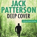 Deep Cover: A Brady Hawk Novel, Book 2 | Jack Patterson