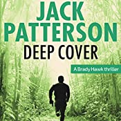 Deep Cover: A Brady Hawk Novel, Book 2 | Jack Patterson