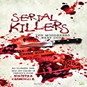 Serial Killers: An In-Depth Look into the Minds of History's Most Sinister Criminals Audiobook by Rupert Frost,  Go Entertain Narrated by Jack Chekijian