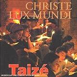 Songtexte von Taizé - Christe lux mundi
