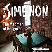 The Madman of Bergerac: Inspector Maigret, Book 16 | Georges Simenon, David Bellos (translator)