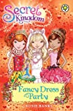 Rosie Banks Secret Kingdom: 17: Fancy Dress Party