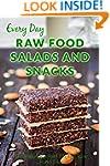 Raw Food Salads and Snacks: Healthy,...