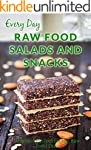 Raw Food Salads and Snacks: Healthy,...