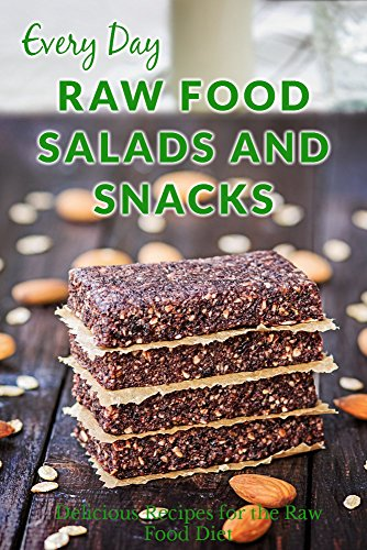 Raw Food Salads and Snacks: Healthy, Quick and Easy Raw Food Snacks and Salads (Everyday Series) by Ranae Richoux
