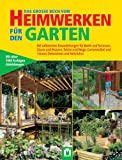Image de Das grosse Buch vom Heimwerken für den Garten: Mit zahlreichen Bauanleitungen für Beete, Terrassen