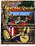 Aqui Me Quedo: Puerto Ricans in Connecticut: Los Puertorriquenos en Connecticut (English and Spanish Edition)