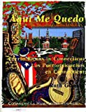 img - for Aqui Me Quedo: Puerto Ricans in Connecticut: Los Puertorriquenos en Connecticut (English and Spanish Edition) book / textbook / text book
