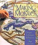 Making Mosaics: Designs, Techniques &...