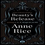 Beauty's Release: A Novel (Sleeping Beauty Trilogy)