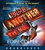 And Another Thing... (The Hitchhiker's Guide to the Galaxy) Eoin Colfer