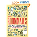 The Roommates: True Tales of Friendship, Rivalry, Romance, and Disturbingly Close Quarters (Picador True Tales)