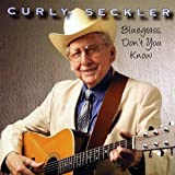 echange, troc Curly Seckler - Bluegrass Don't You Know