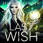 Last Wish: Highland Magic Series, Book 4 | Helen Harper