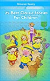 25 Classical Stories for Children: Moral Stories for Kids
