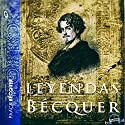 Pack Gustavo Adolfo Bequer Audiobook by Gustavo Adolfo Becquer Narrated by Chico García, Niloofer Khan, Alejandro Khan, Jose Meco, Emilio Villa