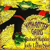 Myth Gotten Gains: Myth Adventures, Book 16 | Robert Asprin, Jody Lynn Nye