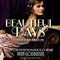 Beautiful Days: A Bright Young Things Novel Audiobook by Anna Godbersen Narrated by Caitlin Davies