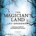 The Magician's Land, Book 3 Audiobook by Lev Grossman Narrated by Mark Bramhall