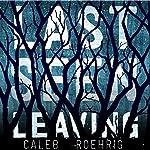 Last Seen Leaving | Caleb Roehrig