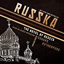 Russka: The Novel of Russia (       UNABRIDGED) by Edward Rutherfurd Narrated by Wanda McCaddon