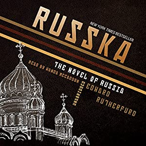 Russka: The Novel of Russia | [Edward Rutherfurd]