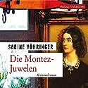Die Montez-Juwelen Hörbuch von Sabine Vöhringer Gesprochen von: Thomas Birnstiel