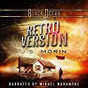 Retro Version: Black Ocean, Mission 6 Audiobook by J. S. Morin Narrated by Mikael Naramore