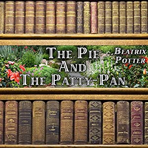 The Pie and the Patty-Pan Audiobook