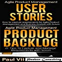 Agile Product Management Box Set: User Stories & Product Backlog - 21 Tips Audiobook by  Paul VII Narrated by Randal Schaffer