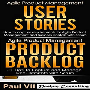 Agile Product Management Box Set: User Stories & Product Backlog - 21 Tips Audiobook