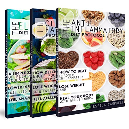 Anti-Inflammatory, Clean Eating, Elimination Diet Bundle: Heal Your Body Through Simple Delicious Whole Foods (Healthy Body, Healthy Mind) by Jessica Campbell