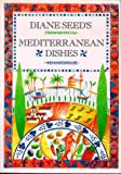 Diane Seed's Mediterranean Dishes (0898155797) by Seed, Diane