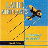 Laird Aircraft: A Legacy of Speed ~ Edward H. Phillips