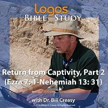 Return from Captivity, Part 2 (Ezra 7: 1-Nehemiah 13: 31) Lecture by Bill Creasy Narrated by Bill Creasy