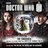 MURRAY GOLD-DOCTOR WHO: THE SNOWMEN / THE DOCTOR, THE WIDOW AND THE WARDROBE (ORIGINAL TELEVISION SOUNDTRACK)