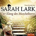 Der Klang des Muschelhorns (Die Feuerblüten 2) Audiobook by Sarah Lark Narrated by Dana Geissler