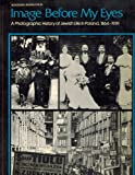 img - for Image Before My Eyes: A Photographic History of Jewish Life in Poland, 1864-1939 book / textbook / text book