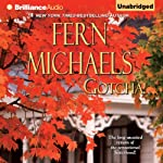 Gotcha!: Sisterhood, Book 21 (       UNABRIDGED) by Fern Michaels Narrated by Laural Merlington