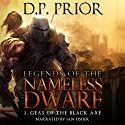 Geas of the Black Axe: Legends of the Nameless Dwarf, Book 2 Audiobook by D.P. Prior Narrated by Ian Fisher