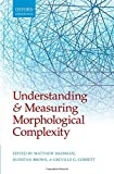 img - for Understanding and Measuring Morphological Complexity book / textbook / text book