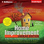 Home Improvement: Undead Edition | Toni L. P. Kelner (editor), Charlaine Harris (aurhor and editor), Patricia Briggs, James Grady, Heather Graham, Melissa Marr, Suzanne McLeod