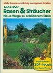 Alles �ber Rasen und Str�ucher : neue...