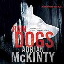 Rain Dogs: A Detective Sean Duffy Novel Audiobook by Adrian McKinty Narrated by Gerard Doyle